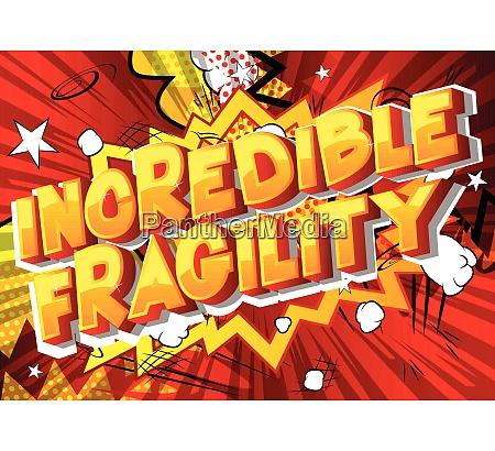 incredible fragility comic book style
