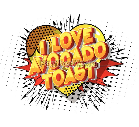 i love avocado toast comic
